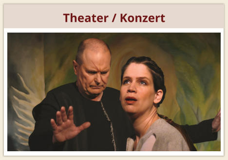 Theater / Konzert